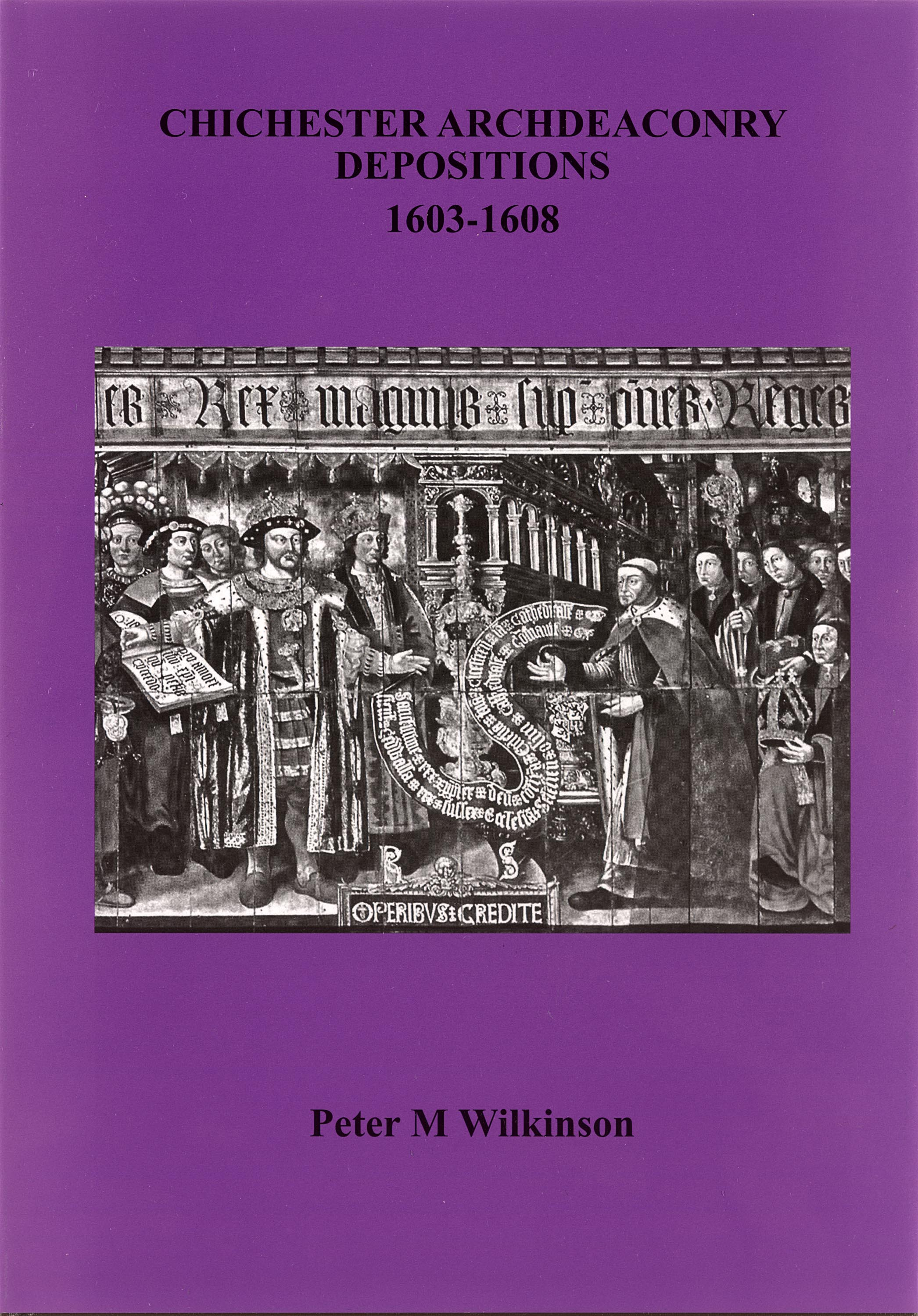 Chichester Archdeanery Depositions 1603-1608 Book Cover