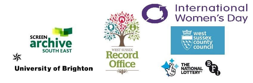 Logos of associated partners: Screen Archive South East, University of Brighton, West Sussex Record Office, International Women's Day, West Sussex County Council, The National Lotter